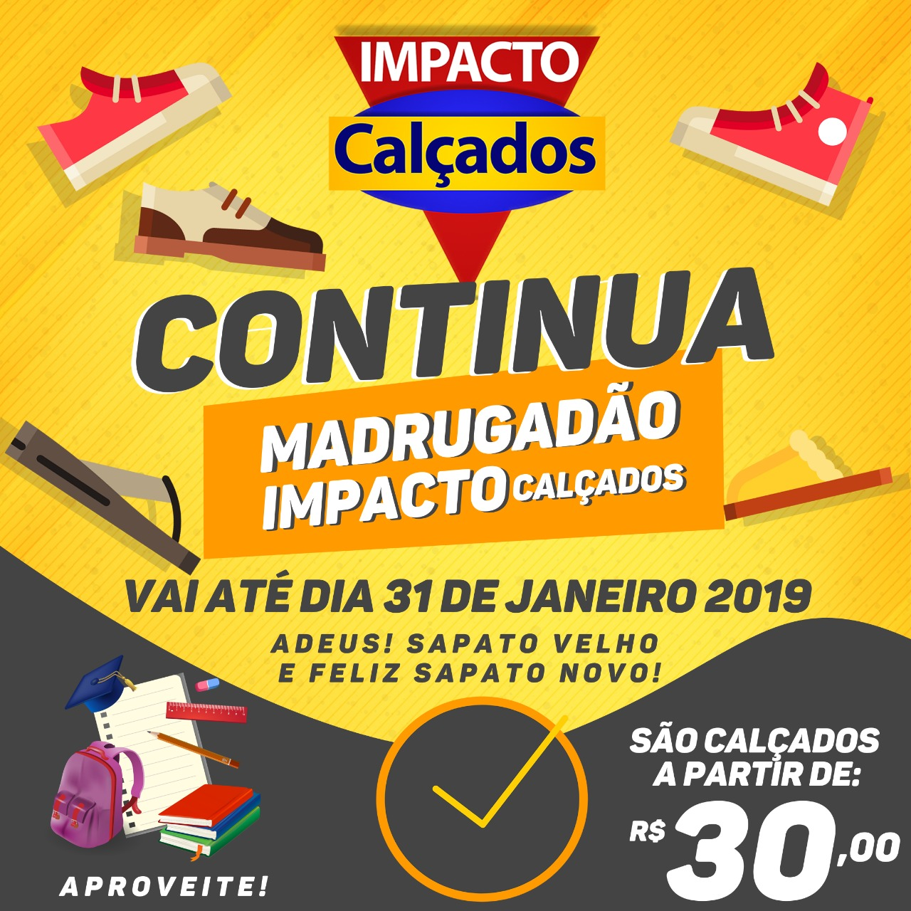 55faa31bc Contínua até o dia 31 a promoção Madrugadão da Impacto Calçados ...